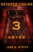 Severed Chains: Abyss (book 3) RAW by JakeAStrife