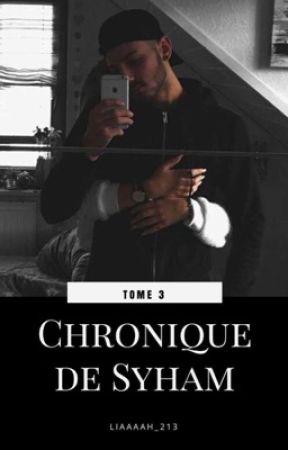 Chronique de Syham : Tome 3  by liaaaah_213