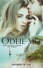 Por Favor, Odeie-me! {Degustação} by HadassaMVaz