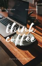Think Coffee by nadhivah_
