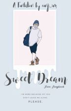 Sweet Dream ; Jeon Jungkook by eunji_im