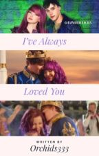 I've Always Loved You|| A Descendants Bal fanfic) by orchids333