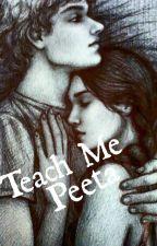 Teach Me(Peeta Mellark y tu)  by AlbaBolaos