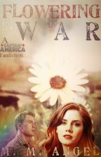 Flowering in War 🌷 S. Rogers 🌷 by MMAngelAuthor