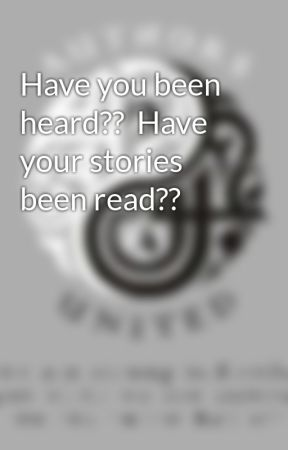 Have you been heard??  Have your stories been read?? by AUauthors