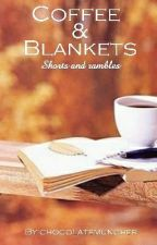 Coffee And Blankets (Shorts & Prompts) by chocolatemuncher