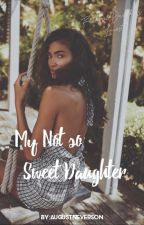 My not so sweet daughter (Father Daughter incest) by AutumnNeverson
