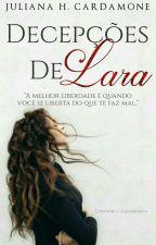 Decepções de Lara (Conto Concluído) by JulianaHCardamone