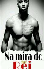 Na mira do Rei by Pretaaaaa