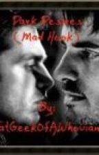 Dark Desires (Mad Hook) Once Upon A Time Fanfic by TwentyCutsAtATime