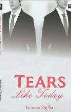 Tears like Today by luisanazaffya