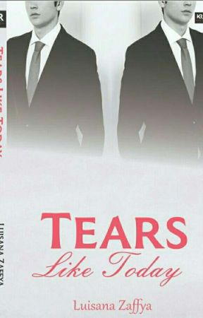 Tears like Today by luisanazaffya