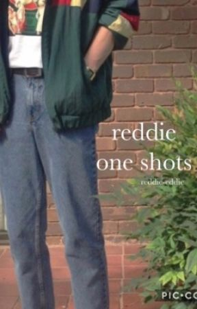 reddie one shots [discontinued] by mysterionparks