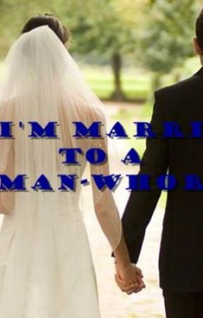 I'm married to a man-whore by bonniekiss