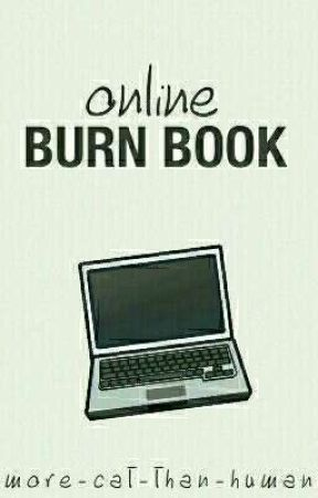 OBB: Online Burn Book by more-cat-than-human