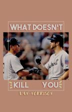 What Doesn't Kill You by van-norrison