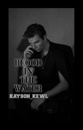 Blood in the Water // 𝚁𝙸𝚅𝙴𝚁𝙳𝙰𝙻𝙴 by kayson_kewl