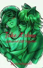 Take It Slow - Marichat SIN Fanfiction by starcoshipper07