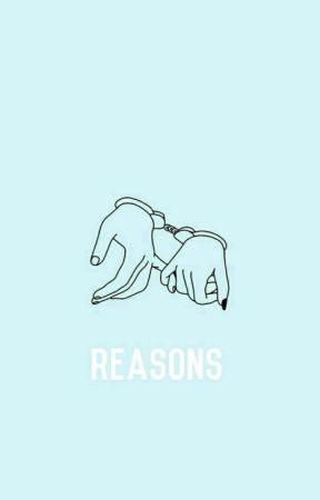 Reasons by lilmissswagilicous