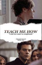 [ teach me how - l.s ] by 90sbucky