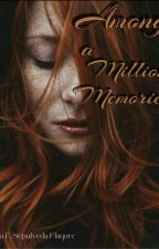 Among A million Memories (Editando) by anesflaquer