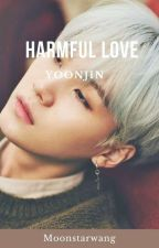 Harmful Love- •SuJin-YoonJin• by MoonstarWang
