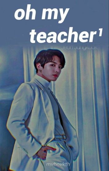 OH MY TEACHER¹ • Jeon Jungkook