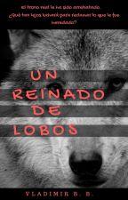 Un reinado de lobos by VLATER2000