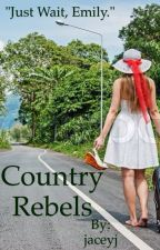 Country Rebels by jaceyj