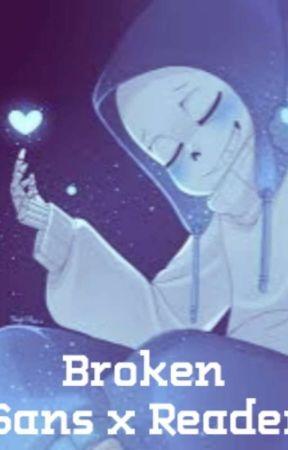 { Broken } Sans x Abused Reader by o0FandomTrash0o