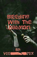 Bleeding With The Babylon by vee_rex