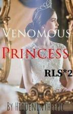 RLS *2* Venomous Princess by HiddenInTheEpic