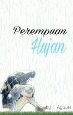 Perempuan Hujan by Ayu_el21