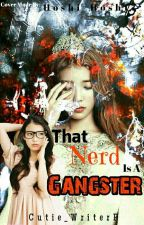 That Nerd Is A Gangster (editing) by -pauleen-