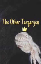 The Other Targaryen by The_Khaleesi_