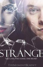 Strange |Casada con un extraño| by TheMomentIKnewt