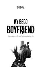 My Bego Boyfriend by adeliarn_