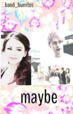 Maybe - A Sequel to Lost Girl (A Michael Clifford Fanfic) by band_burritos