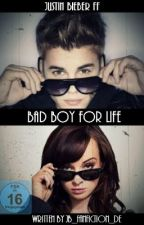 Bad Boy For Life (Justin Bieber Fanfiction) by jb_fanfiction_de