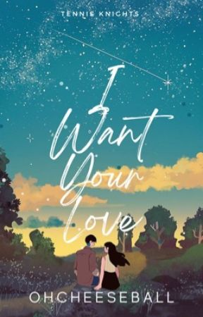 I Want Your Love (Tennis Knights #1) (COMPLETED) by OhCheeseball