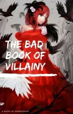 The Bad Book of Villainy - Volume 1 by Weenstruck
