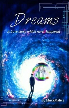 Dream: A Love Story that Never Happened by MAckMalice