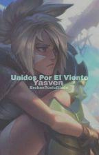 [Actualizando]Unidos Por El Viento >> Riven x Yasuo ; LoL by JustNatsukicchi