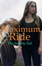 Maximum Ride The Society Fail by ThatGalBailey