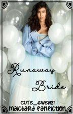 RUNAWAY BRIDE (MAICHARD) - ON HOLD by cute_gwen21