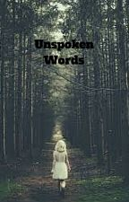 Unspoken Words ( Weekly Updates ) by disburst