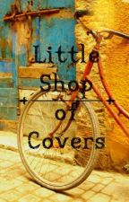 Little Shop of Covers by Daisy_Doll_
