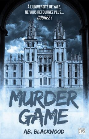 Murder Game ( Sous contrat d'édition chez Lips and Co. éditions) by ABblackwood