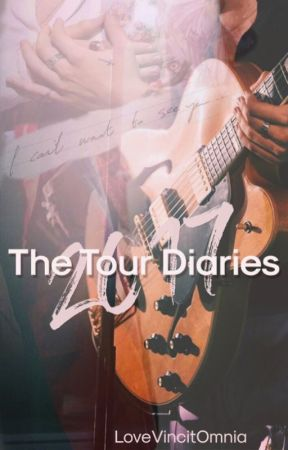 The Tour Diaries 2017 by LoveVincitOmnia