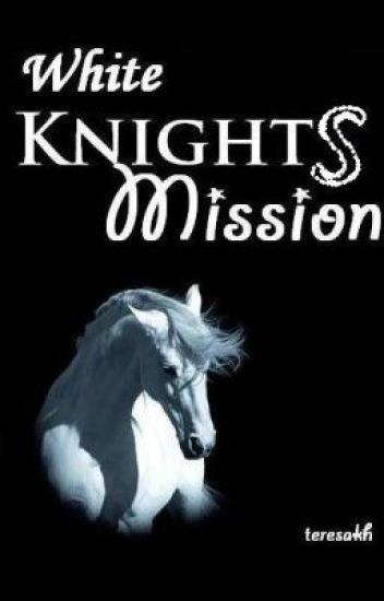 White Knights Mission